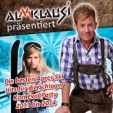 almklausi-praesentiert-die-besten-apres-ski-hits-fuer-die-schlager-karneval-party-2013-bis-2014-various-artists