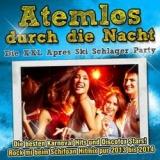 atemlos-durch-die-nacht-die-xxl-apres-ski-schlager-party-various-artists