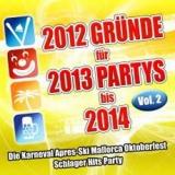 2012-gruende-fuer-2013-partys-bis-2014-vol-2-die-karneval-apres-ski-mallorca-oktoberfest-schlager-hits-party-various-artist[1]